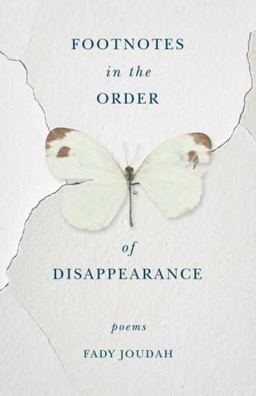 """Cover of Fady Joudahʹs """"Footnotes in the Order of Disappearance"""" (published by Milkweed Editions)"""