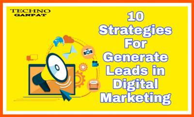 How To Generate Leads in Digital Marketing