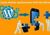 How To Create Mobile Applications With WordPress 2
