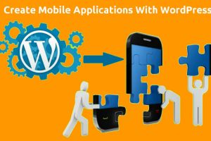 How To Create Mobile Applications With WordPress 7