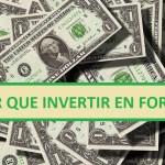 Por que Invertir en Forex