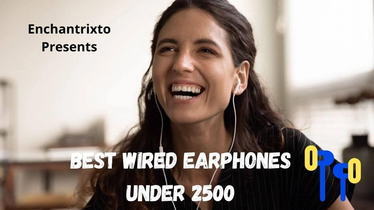 Best Wired Earphones under 2500