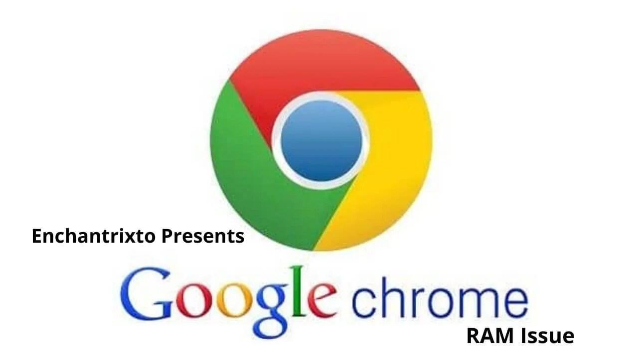 Google Chrome RAM Issue