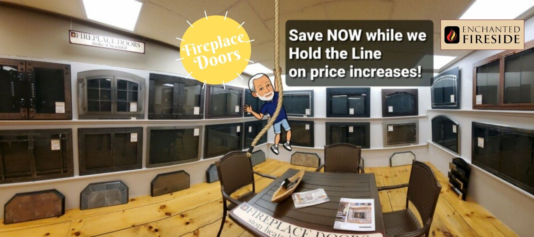 Save on fireplace doors now only at Enchanted Fireside. We are not increasing our prices.