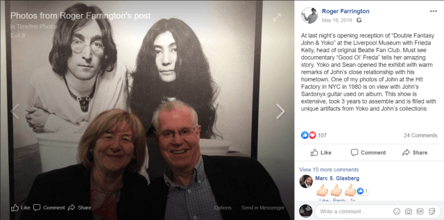 "Roger Farrington writes: At last night's opening reception of ""Double Fantasy John & Yoko"" at the Liverpool Museum with Frieda Kelly, head of original Beatle Fan Club. Must see documentary ""Good Ol' Freda"" tells her amazing story. Yoko and Sean opened the exhibit with warm remarks of John's close relationship with his hometown. One of my photos of John at the Hit Factory in NYC in 1980 is on view with John's Sardonyx guitar used on album. This show is extensive, took 3 years to assemble and is filled with unique artifacts from Yoko and John's collections"