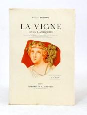331. BILLIARD. La Vigne dans l'antiquité. Précédé d'une introduction par M.-P. Viala. Lyon, Lardanchet, 1913.