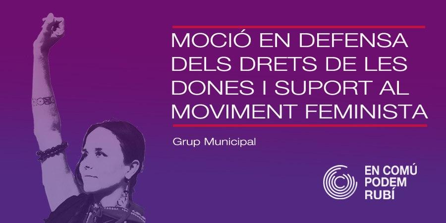 MOCIÓ EN DEFENSA DELS DRETS DE LES DONES I SUPORT AL MOVIMENT FEMINISTA