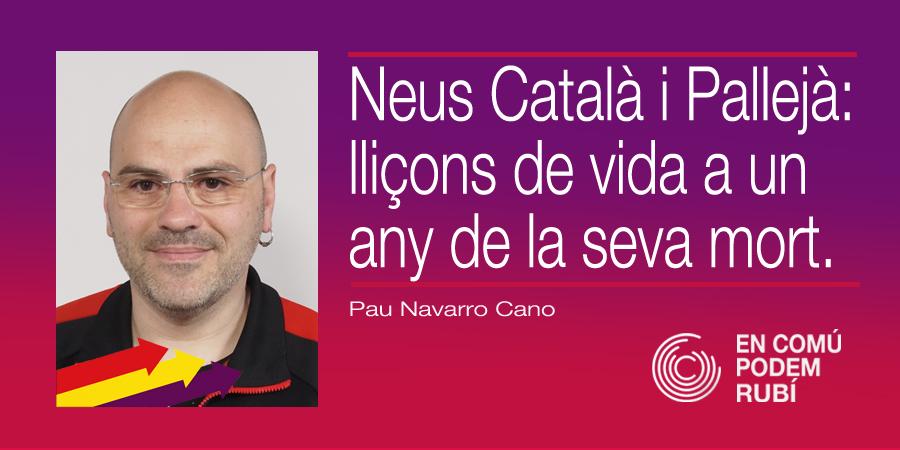 Neus Català i Pallejà: lliçons de vida a un any de la seva mort