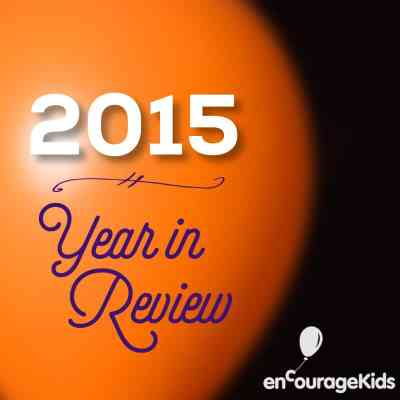 2015 enCourage Kids Year in Review