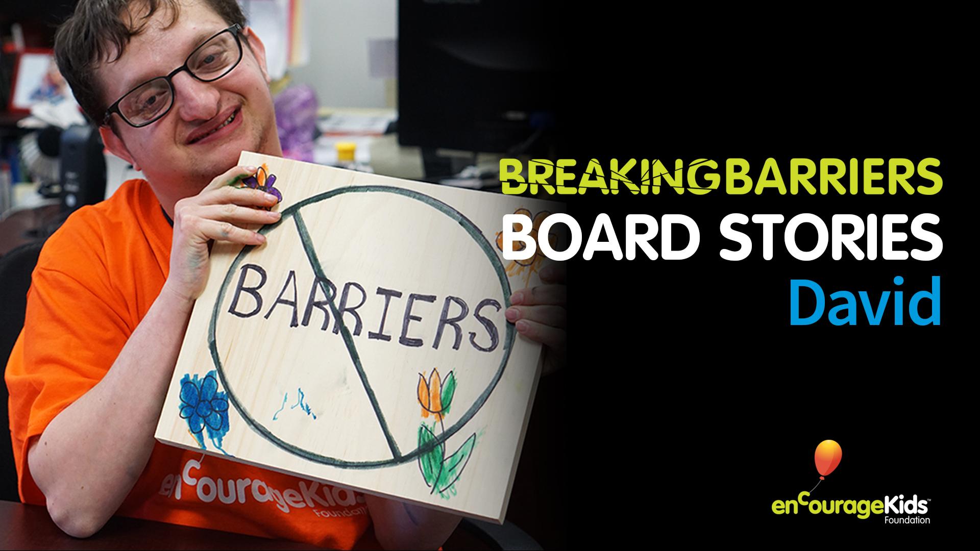 Board Story David – Breaking Barriers