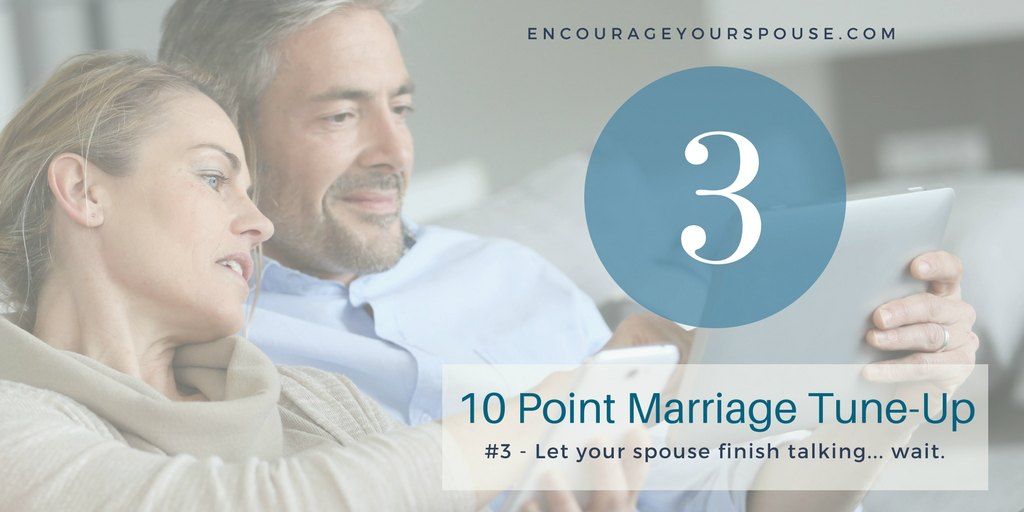 How You Value Your Spouse – #3 of 10 – Wait