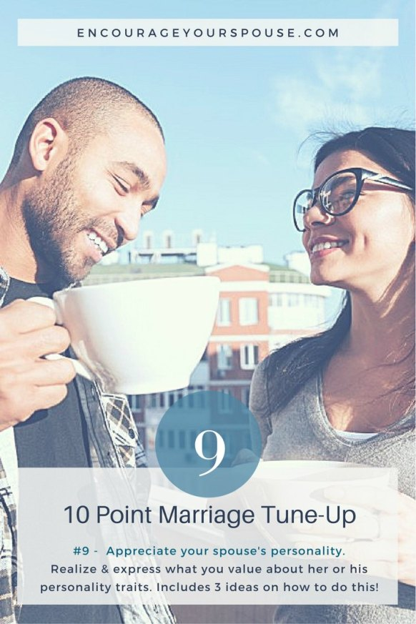Appreciate your spouses personality to show you value her or him. 9 of 10