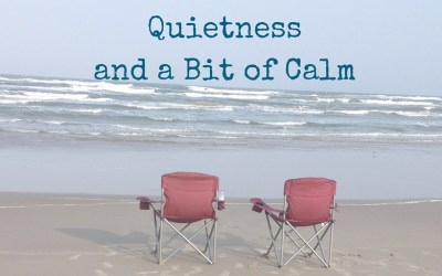 Quietness and a Bit of Calm
