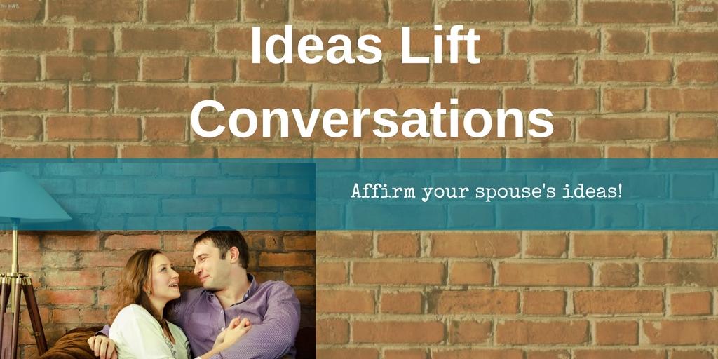 Ideas Lift Conversations
