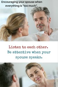 listen to encourage your spouse when everything is too much