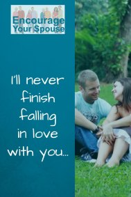 I will never finish falling in love with you - encourage your spouse