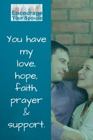 you have my love, hope, faith and support.