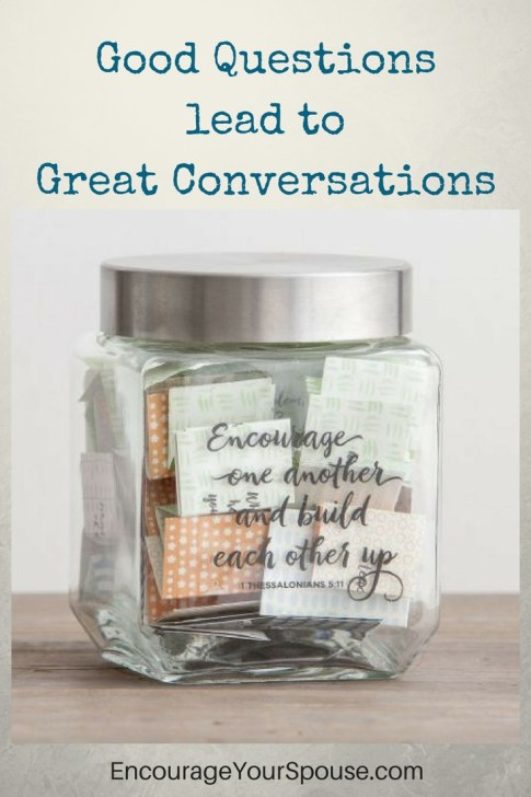 Good Questions lead to great conversations - here are some resources to begin those great conversations with good questions.