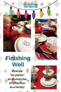 Family Reflection - Finishing Well - How we do Plates as a family as an exercise in reflecting back on the year. It is a tradition since 2000