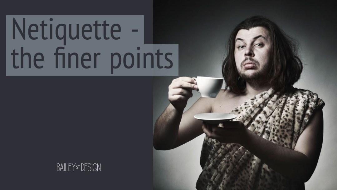 netiquette the finer points