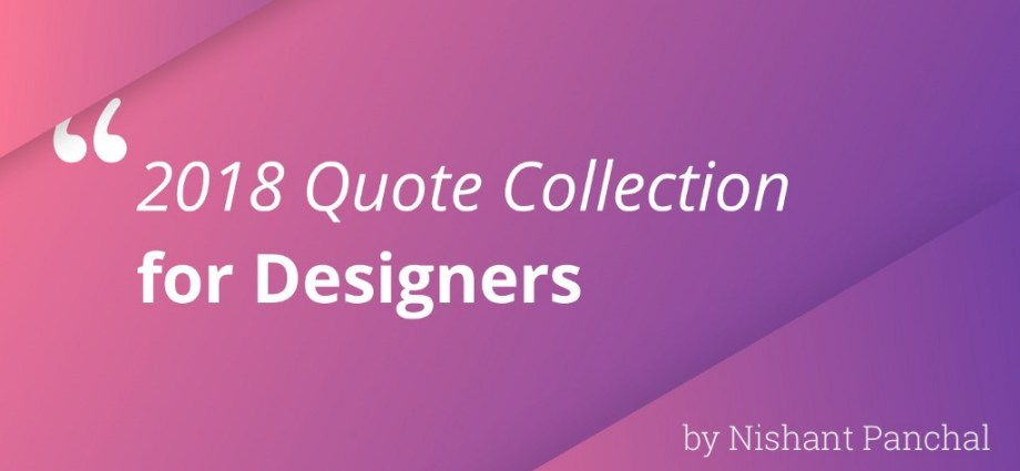 2018 Quote collection for designers. Think, learn and grow.