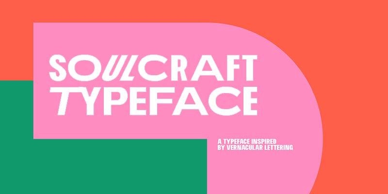Soulcraft Typeface poster inspired by vernacular lettering