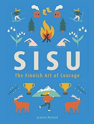 Sisu: The Finnish Art of Courage Hardcover