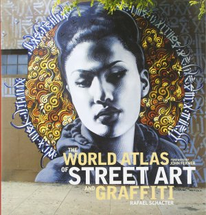 The World Atlas of Street Art and Graffiti cover art work