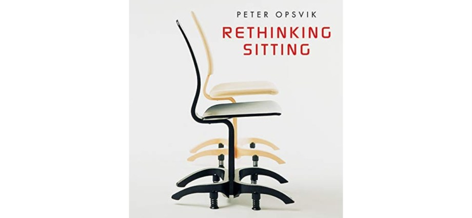 Rethinking Sitting by Peter Opsvik
