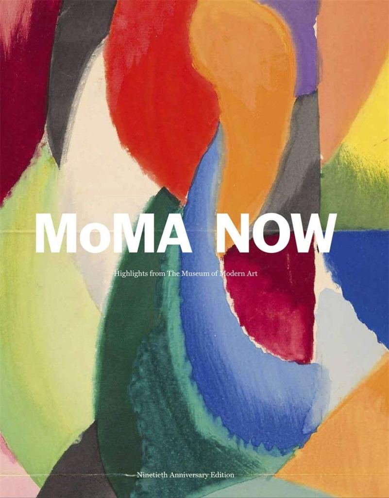 MoMA Now: Highlights from The Museum of Modern Art, New York cover art