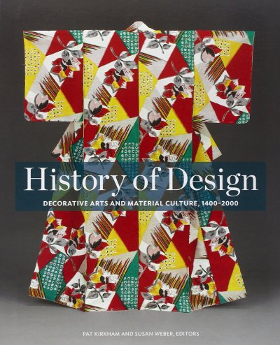 History of Design: Decorative Arts and Material Culture, 1400–2000  cover art