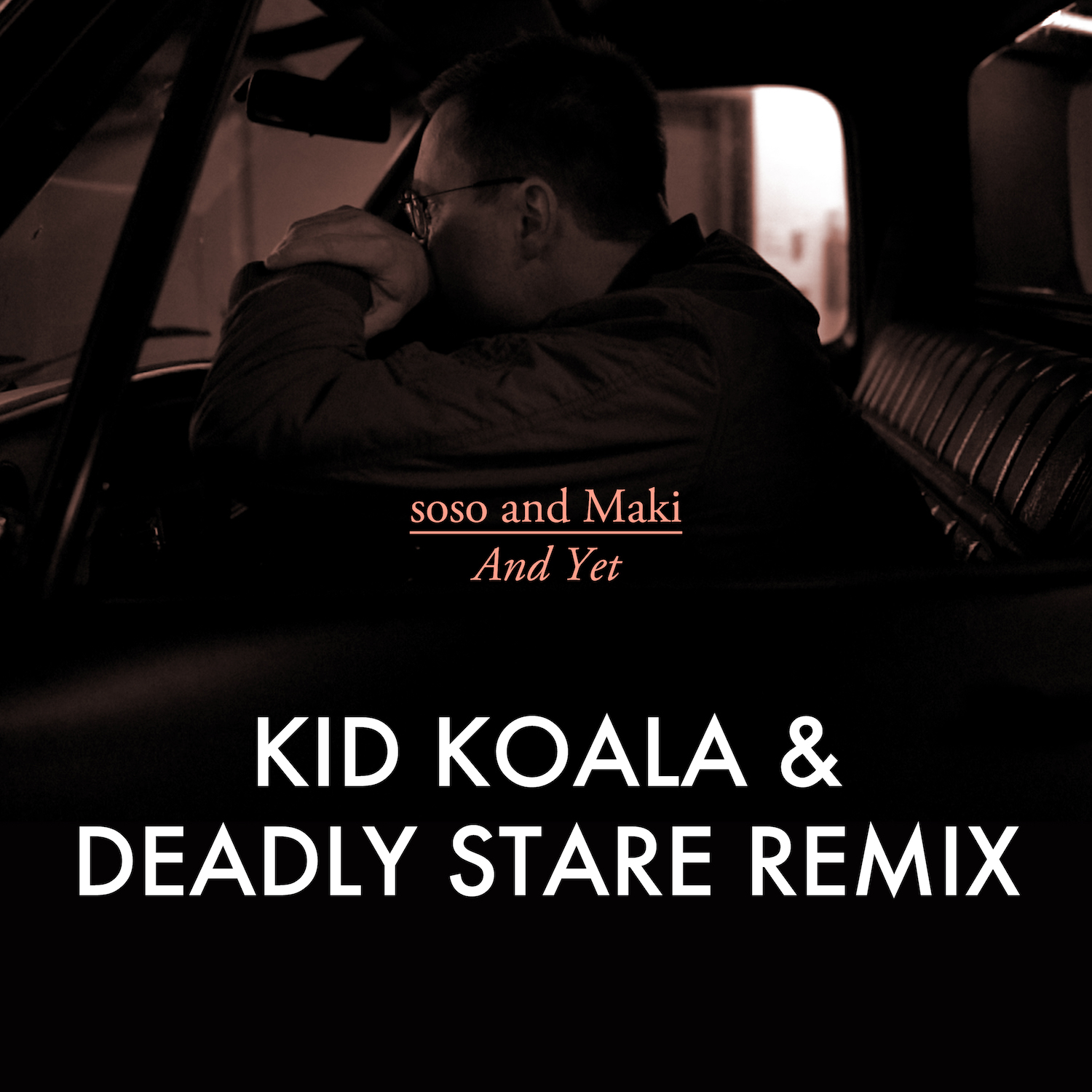 soso and Maki - And Yet - Kid Koala and Deadly Stare Remix