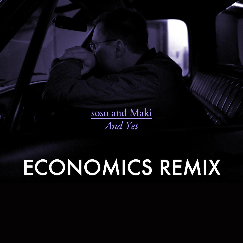 soso and Maki - And Yet - economics Remix