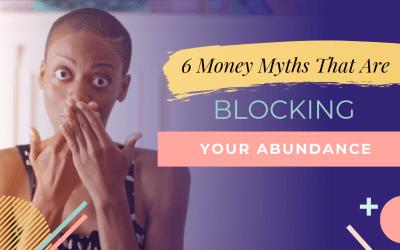 6 Money Myths Blocking Your Abundance | Money Talk Thursday's