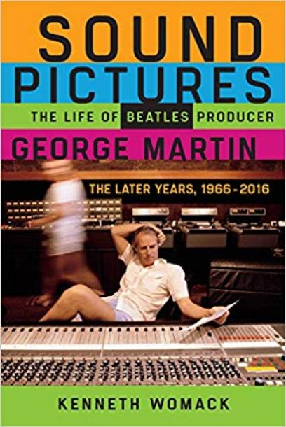 """""""Sound Pictures: The Life Of Beatles Producer George Martin"""" libro Kenneth Womack, The Beatles"""