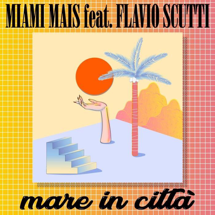 """miami mais feat. flavio scutti """"mare in città"""" cover copertina singolo foto"""