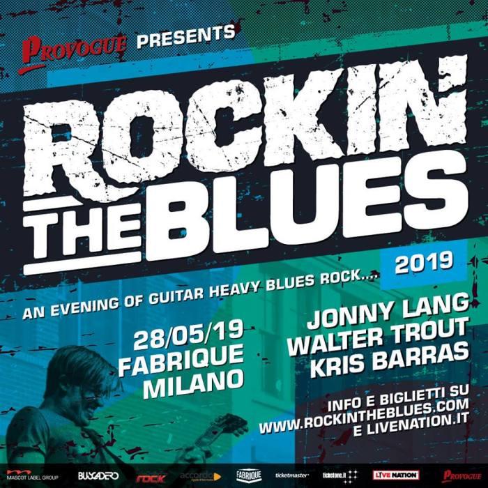 Rockin' The Blues torna il 28 maggio 2019 a Milano con Walter Trout, Jonny Lang e Kris Barras