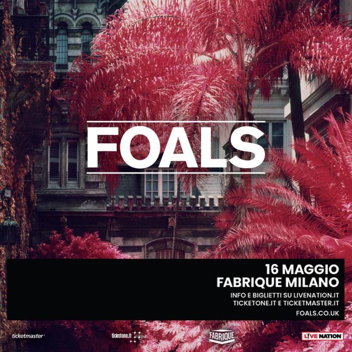 Foals in concerto a Milano il 16 maggio