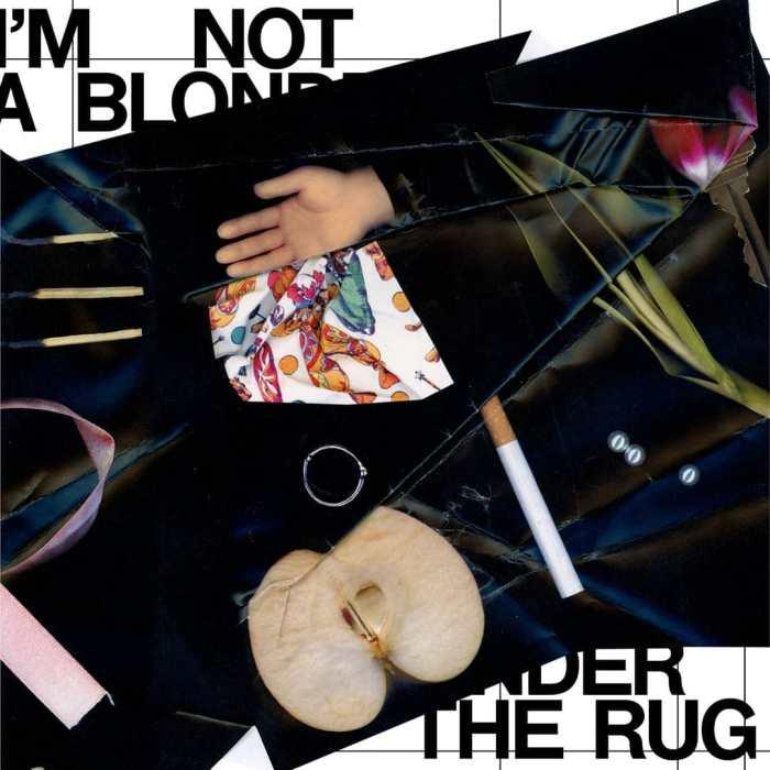 """copertina album """"Under The Rug"""" I'm Not A Blonde"""