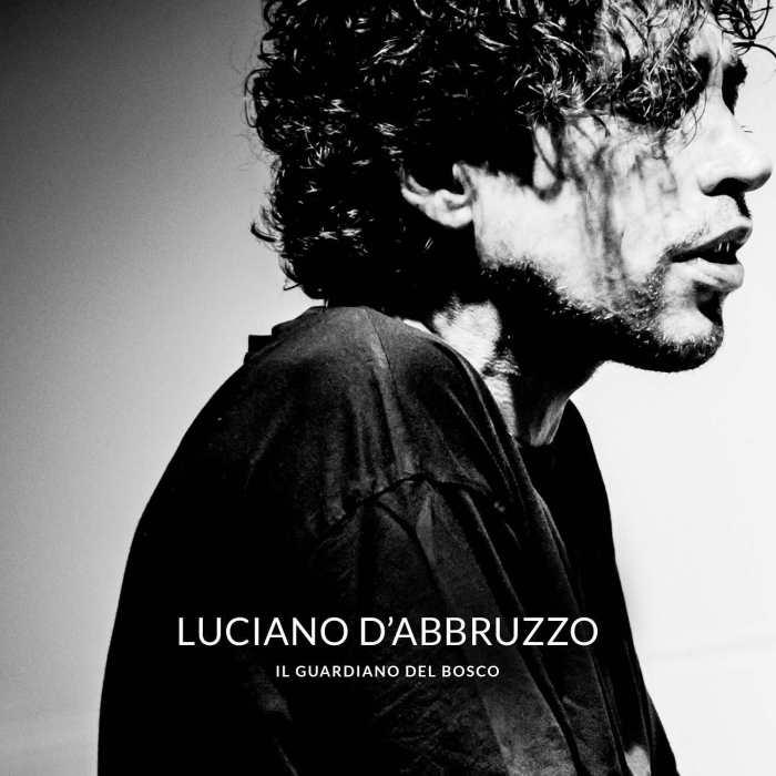 """Luciano D'Abbruzzo, esce domani """"Il Guardiano Del Bosco"""""""