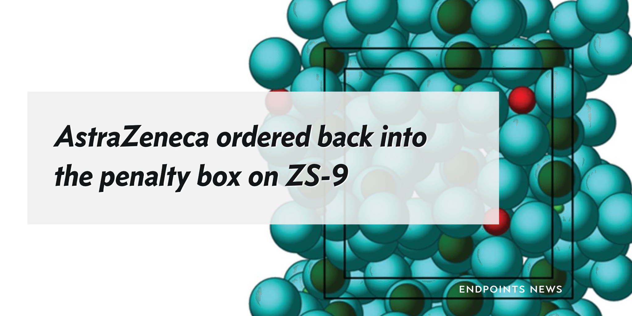 Astrazeneca Ordered Back Into The Penalty Box On Zs 9 After Another Rejection On Manufacturing