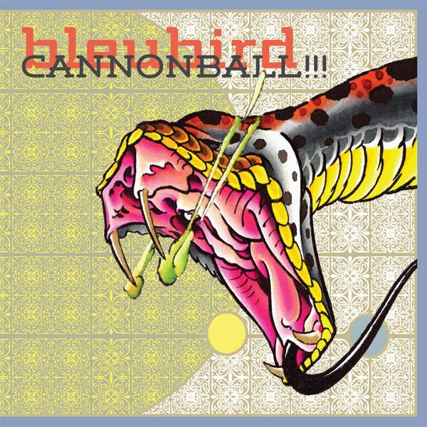 Bleubird - CANNONBALL!!! - Cover