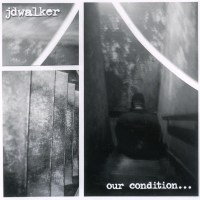 jdwalker - Our Condition EP - Front