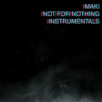 Maki - Not for Nothing - Instrumental Cover