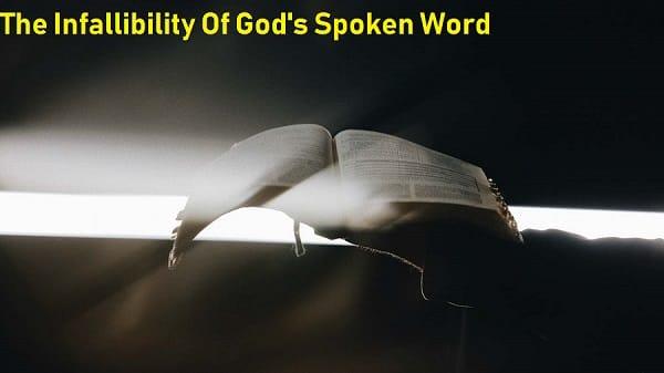 The Infallibility Of God's Spoken Word