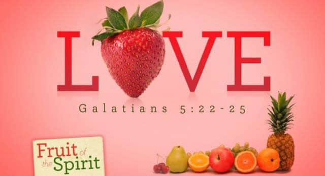 fruit of the spirit is love