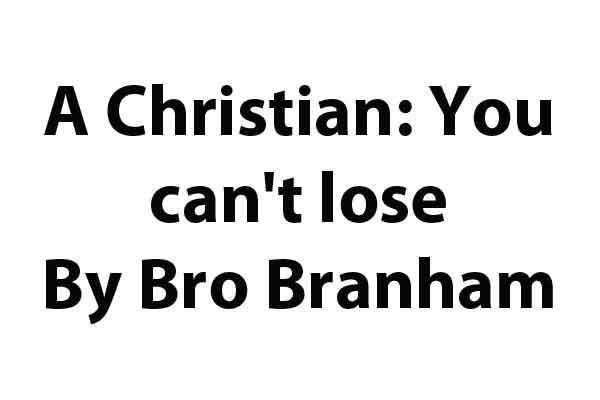 A Christian: You can't lose