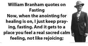 William Branham quotes on Fasting