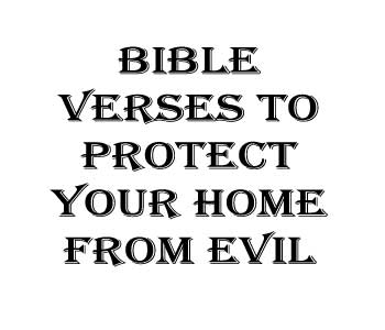 Bible Verses to protect your Home From Evil