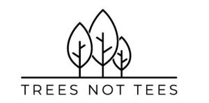 Trees not tees